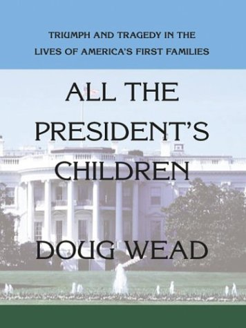 9780786255931: All the Presidents' Children: Triumph and Tragedy in the Lives of America's First Families (Thorndike Press Large Print Nonfiction Series)
