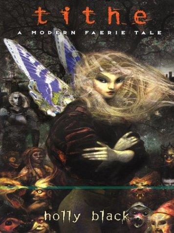 9780786256495: Tithe: A Modern Faerie Tale