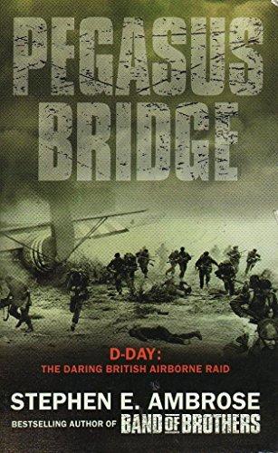 9780786256655: Pegasus Bridge: D-Day, the Daring British Airborne Raid