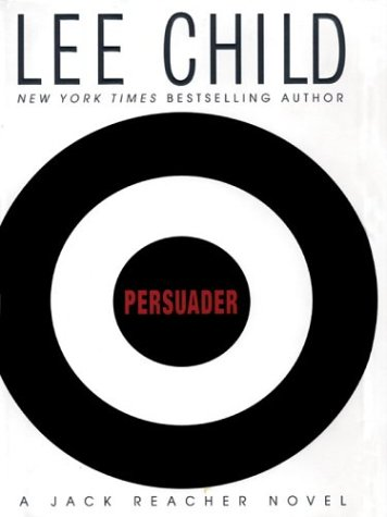 9780786256846: Persuader (Jack Reacher, No. 7)