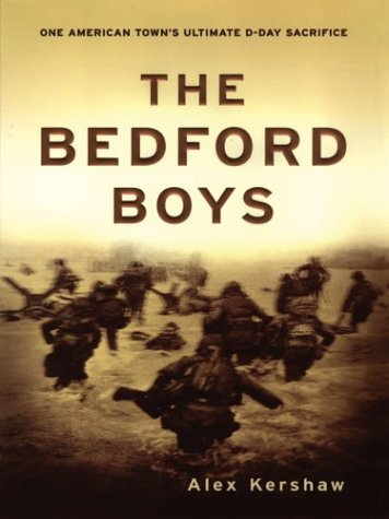 9780786256884: The Bedford Boys: One American Town's Ultimate D-Day Sacrifice
