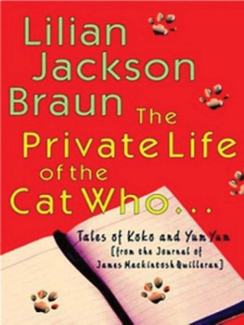 9780786256921: The Private Life of the Cat Who.Tales of Koko and Yum Yum from the Journals of James Mackintosh Qwilleran
