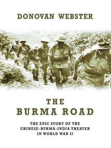 9780786257195: The Burma Road: The Epic Story of the China-Burma-India Theater in World War II