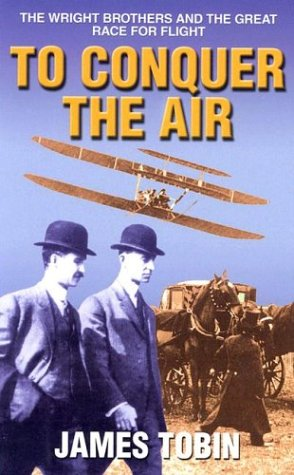 9780786257225: To Conquer The Air: The Wright Brothers and the Great Race For Flight