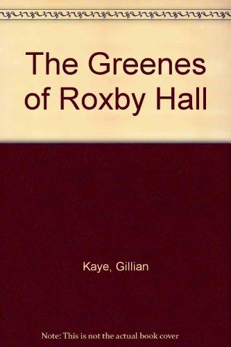 The Greenes of Roxby Hall: Kaye, Gillian