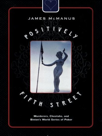 9780786257270: Positively Fifth Street: Murderers, Cheetahs, and Binion's World Series of Poker