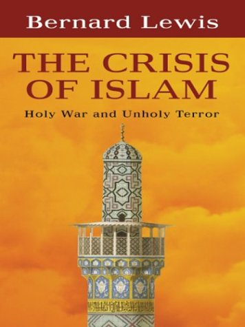 9780786257348: The Crisis of Islam: Holy War and Unholy Terror (Thorndike Press Large Print Basic Series)