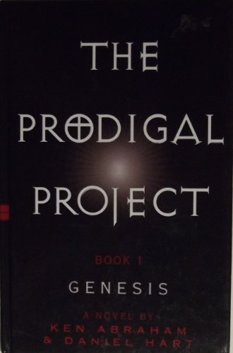 9780786257584: The Prodigal Project: Genesis