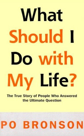 9780786258093: What Should I Do With My Life: The True Story of People Who Answered the Ultimate Question