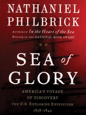 9780786258567: Sea of Glory: America's Voyage of Discovery, the U.s. Exploring Expedition, 1838-1842
