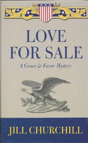 Love for Sale (Grace & Favor Mysteries, No. 4): Jill Churchill