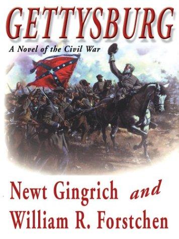 Gettysburg: A Novel of the Civil War: Gingrich, Newt