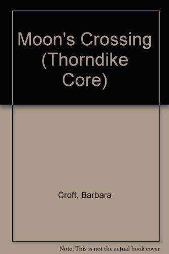 Moon's Crossing : A Novel: Barbara Croft