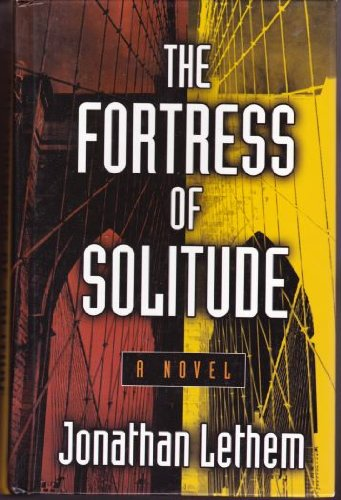 The Fortress of Solitude: Jonathan Lethem