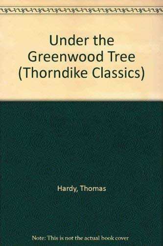 9780786260072: Under the Greenwood Tree (Thorndike Classics)