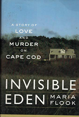 9780786260089: Invisible Eden: A Story Of Love and Murder On Cape Cod