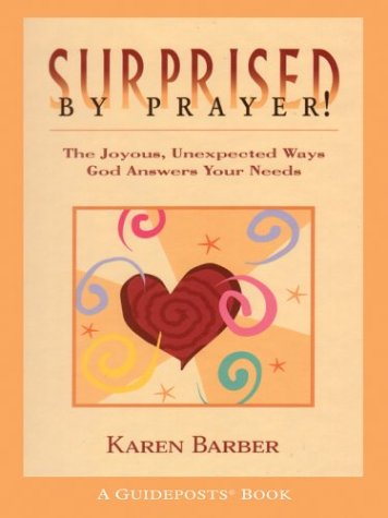 9780786260577: Surprised By Prayer! The Joyous, Unexpected Ways God Answers Your Needs