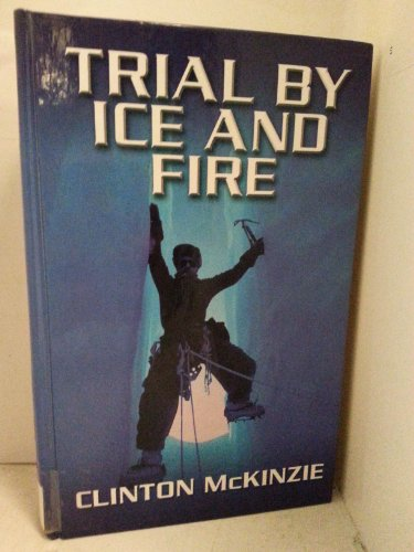 Trial by Ice and Fire: Clinton McKinzie
