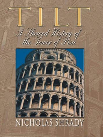 9780786260690: Tilt: A Skewed History of the Tower of Pisa (Thorndike Nonfiction)