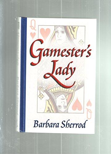 Gamester's Lady: Barbara Sherrod