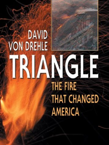 9780786261383: Triangle: The Fire That Changed America