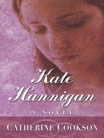 Kate Hannigan: Catherine Cookson