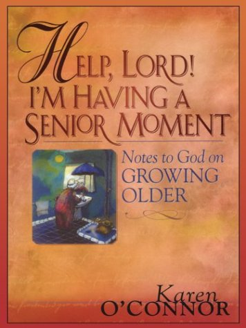 9780786262052: Help, Lord! I'm Having a Senior Moment: Notes To God On Growing Older