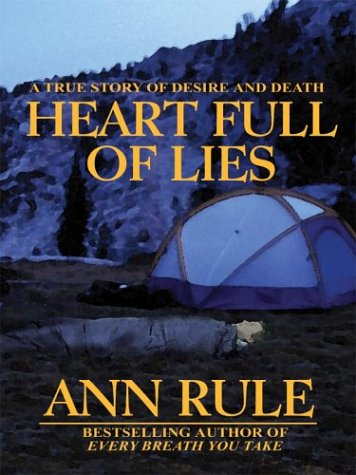 9780786262250: Heart Full of Lies: A True Story of Desire and Death