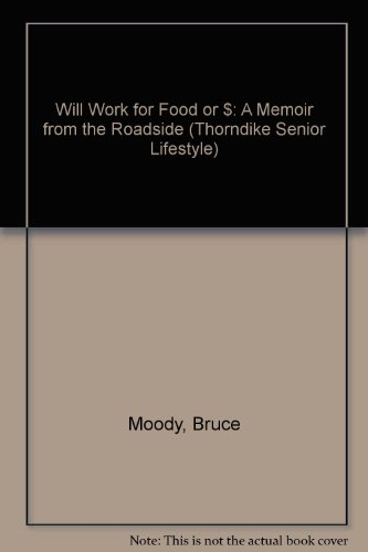 9780786262403: Will Work For Food or $: A Memoir From the Roadside