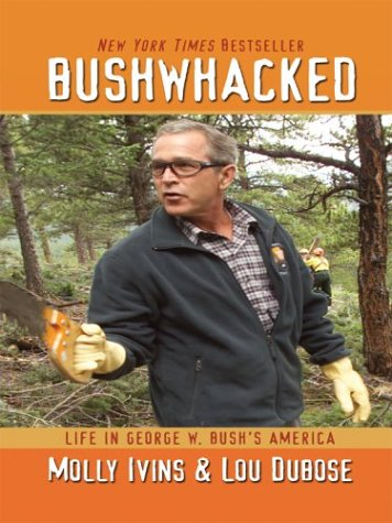 9780786262434: Bushwhacked: Life in George W. Bush's America (Basic)