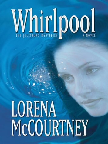 Whirlpool (Julesburg Mysteries, Book 1): Lorena McCourtney
