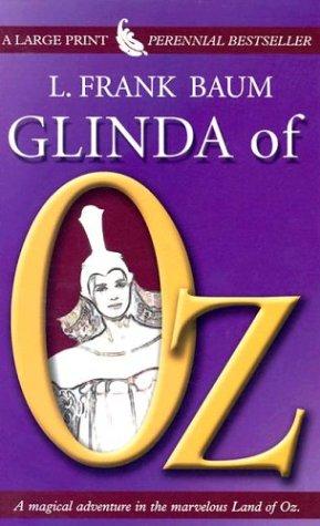 Glinda of Oz: L. Frank Baum