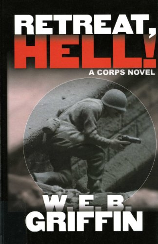 Retreat, Hell! (0786262540) by W. E. B. Griffin