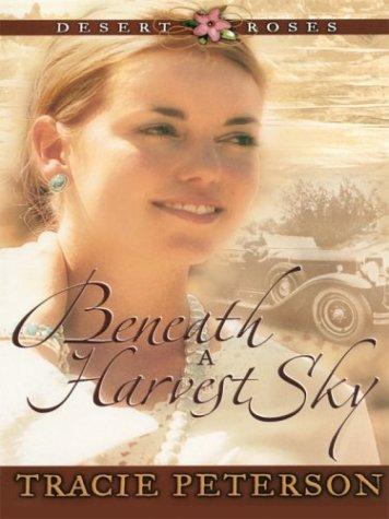 9780786262601: Beneath a Harvest Sky (Desert Roses #3)