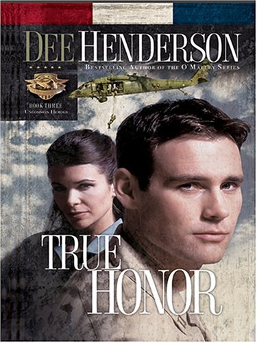 True Honor (Uncommon Heroes, Book 3) (0786263202) by Dee Henderson