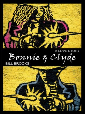 9780786263240: Bonnie and Clyde: A Love Story