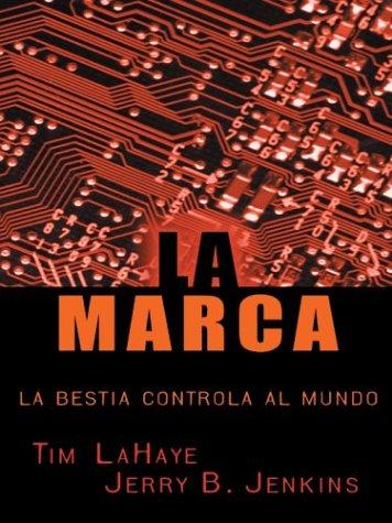 9780786263349: La Marca: la bestia Controla al Mundo (The Mark: The Beast Controls the World) (Spanish Edition)