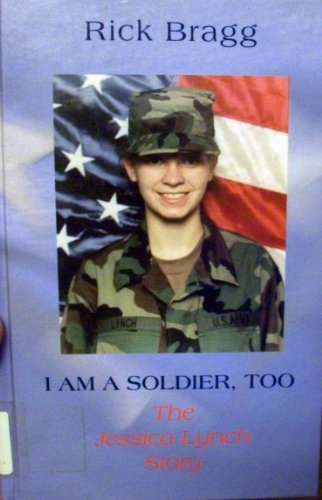 9780786263813: I Am a Soldier, Too: The Jessica Lynch Story