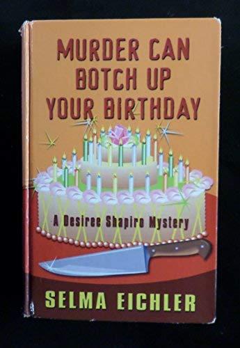 9780786264032: Murder Can Botch Up Your Birthday: A Desiree Shapiro Mystery