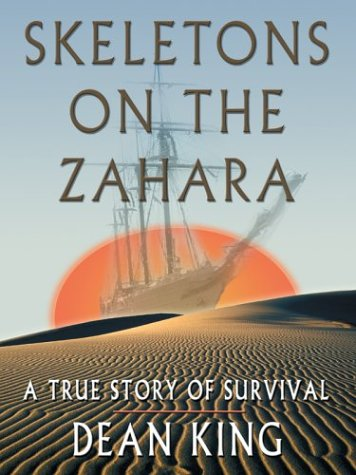 9780786264056: Skeletons on the Zahara: A True Story of Survival (Thorndike Adventure)