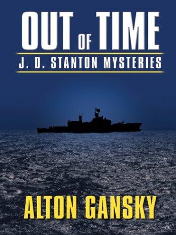 Out of Time (J. D. Stanton Mystery Series #3): Alton L. Gansky