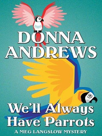 9780786264247: We'll Always Have Parrots: A Meg Langslow Mystery