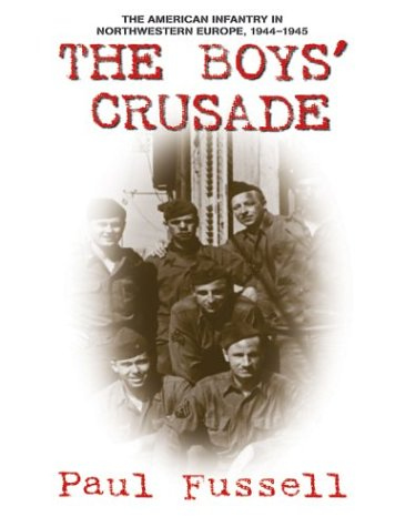 9780786264261: The Boys' Crusade: The American Infantry In Northwestern Europe, 1944-1945