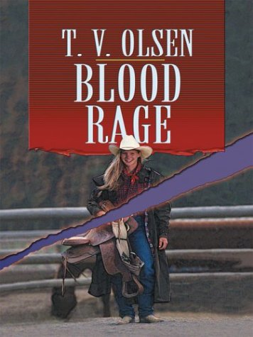 Blood Rage: Olsen, T.V.;Olsen, Theodore V.;Thorndike Pr