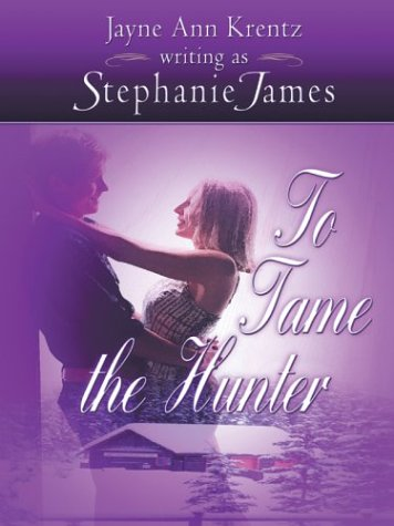 9780786264674: To Tame the Hunter (Silhouette Collector's Edition)