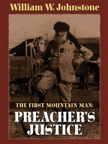 9780786264681: The First Mountain Man: Preacher's Justice