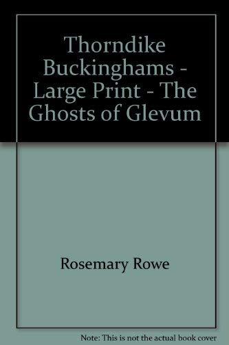 Thorndike Buckinghams - Large Print - The Ghosts of Glevum: Rosemary Rowe