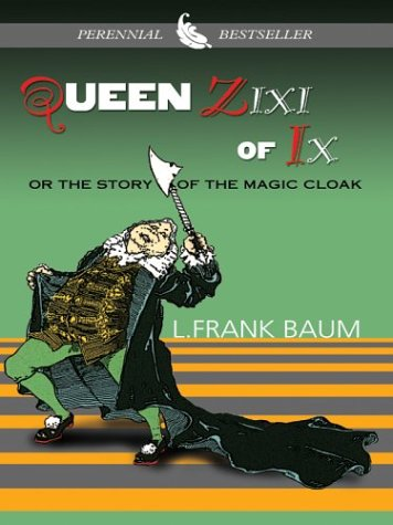Queen Zixi of Ix : Or the Story of the Magic Cloak
