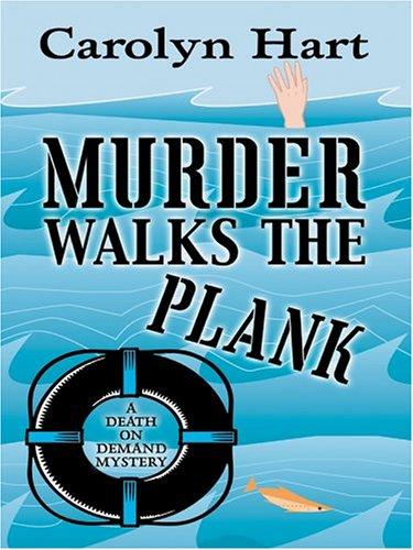 Murder Walks the Plank (Death on Demand Mysteries, No. 15): Carolyn G. Hart