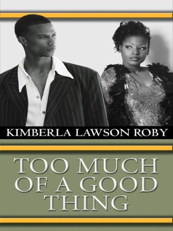 9780786265466: Too Much of a Good Thing (Thorndike African-American)